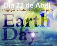 Pela ética ambiental - Blogagem coletiva do Earth Day