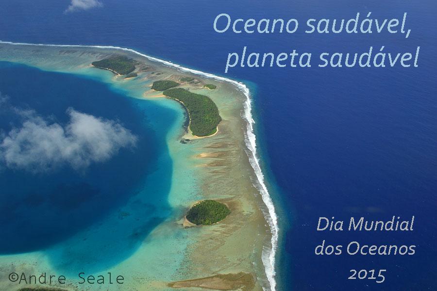 Oceano Saudável - Dia Mundial dos Oceanos 2015