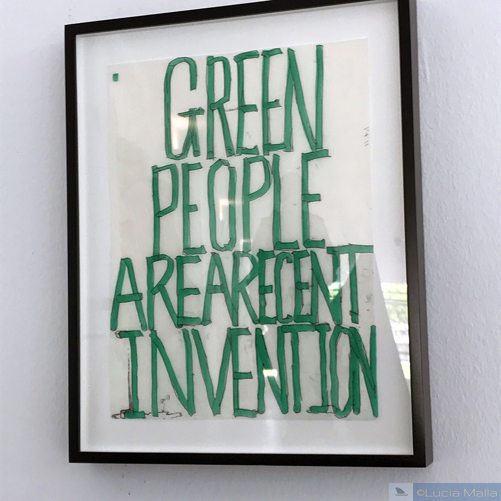 """""""Green people are a recent invention"""" - Pope.L"""