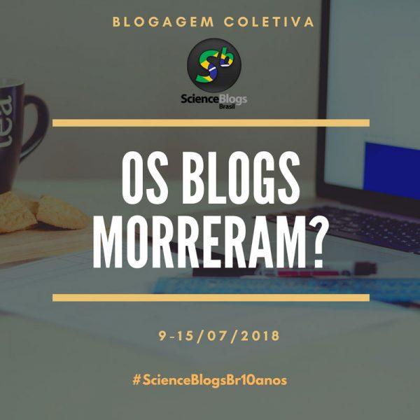 Os blogs não morreram