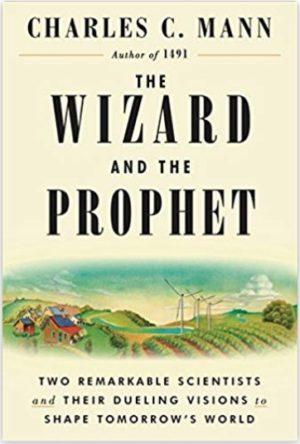 The Wizard and the Prophet - Charles Mann - O Mago e o Profeta