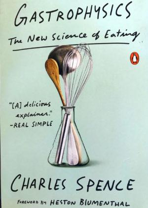 Gastrophysics - The New Science of Eating - por Charles Spence - Gastrofísica