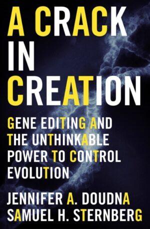 Resenha - A crack in creation - Jennifer Doudna e Samuel Sternberg - edição gênica