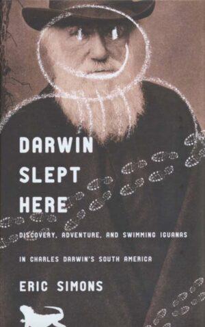 Darwin dormiu aqui - Darwin slept here - Eric Simons