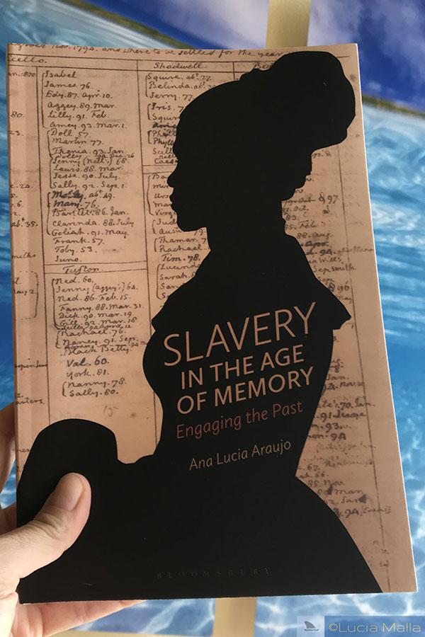 """""""Slavery in the Age of Memory"""" - de Ana Lucia Araújo - Memória da Escravidão"""